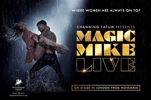 Magic Mike Live - London evening show